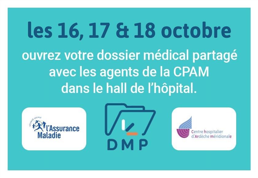Retrouvez la CPAM les 16,17 et 18 octobre dans le hall de l'hôpital pour ouvrir votre dossier médical partagé.