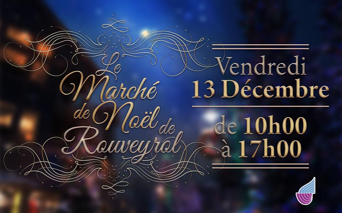 Marché de Noël de Rouveyrol : le 13 décembre 2019 de 10h00 à 17h00